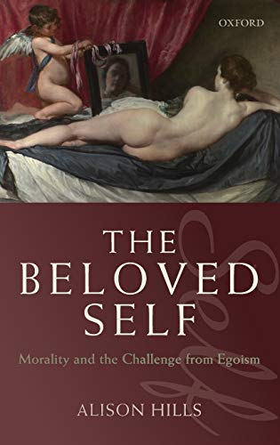 9780199213306: The Beloved Self: Morality and the Challenge from Egoism