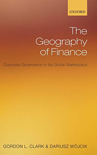 9780199213368: The Geography of Finance: Corporate Governance in the Global Marketplace