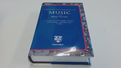 9780199213399: Concise Dictionary of Music: A Guide to Composers, Works, Performers and Musical