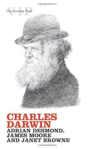 Charles Darwin (Very Interesting People Series): Adrian Desmond; James Moore; Janet Browne
