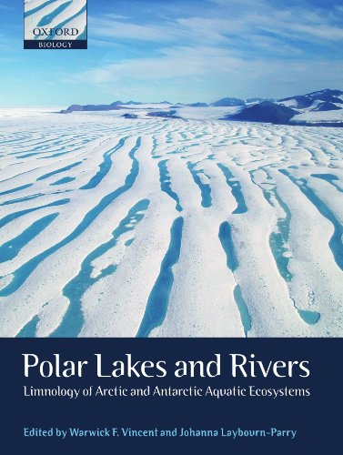 9780199213894: Polar Lakes and Rivers: Limnology of Arctic and Antarctic Aquatic Ecosystems (Oxford Biology)