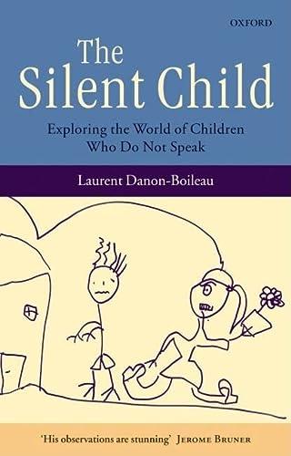 9780199214044: The Silent Child: Exploring the World of Children Who Do Not Speak
