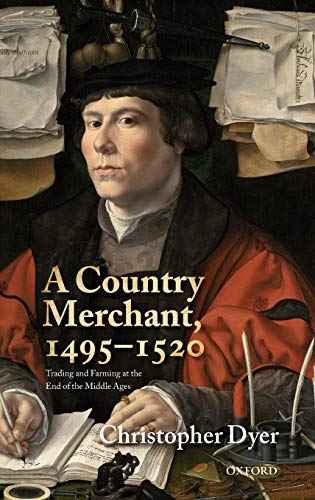 9780199214242: A Country Merchant, 1495-1520: Trading and Farming at the End of the Middle Ages