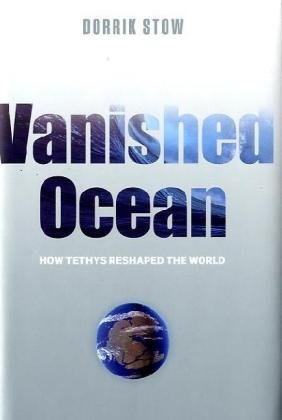 9780199214280: Vanished Ocean: How Tethys Reshaped the World