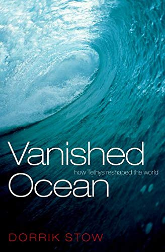 9780199214297: Vanished Ocean: How Tethys Reshaped the World