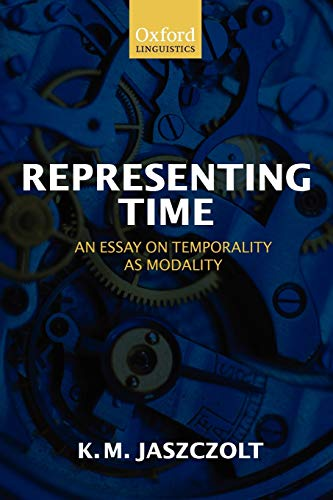 9780199214440: Representing Time An Essay on Temporality as Modality (Paperback)