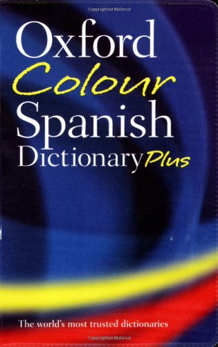 9780199214709: Oxford Colour Spanish Dictionary Plus