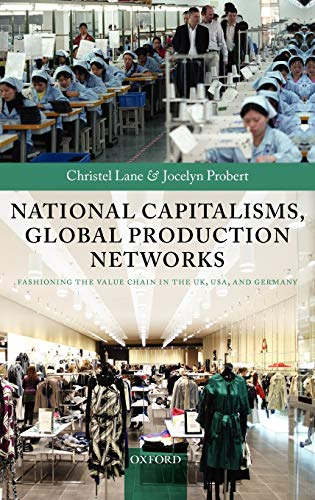 9780199214815: National Capitalisms, Global Production Networks: Fashioning the Value Chain in the UK, US, and Germany