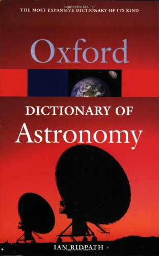 9780199214938: A Dictionary of Astronomy