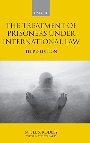 The Treatment of Prisoners Under International Law. 3rd edition.: Rodley, Nigel S.