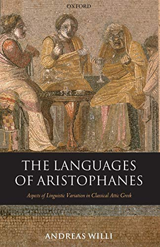 9780199215102: The Languages of Aristophanes: Aspects of Linguistic Variation in Classical Attic Greek (Oxford Classical Monographs)