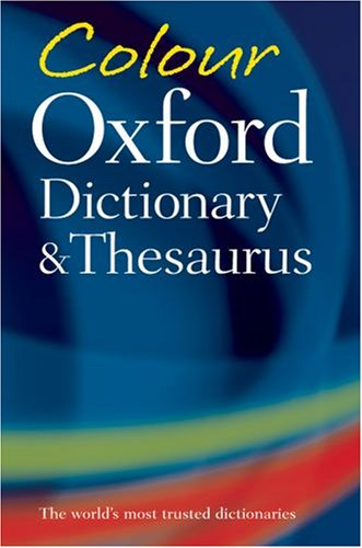 9780199215164: Colour Oxford Dictionary and Thesaurus (Dictionary/Thesaurus)