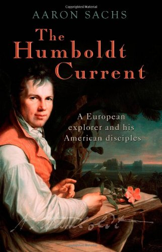 9780199215195: The Humboldt Current: A European explorer and his American disciples