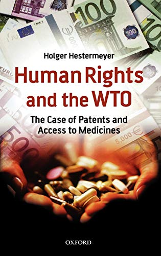 Human Rights and the WTO: The Case: Hestermeyer, Holger P.