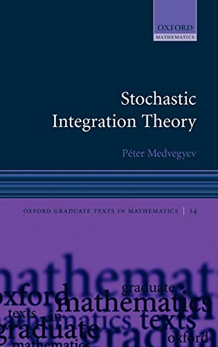 9780199215256: Stochastic Integration Theory (Oxford Graduate Texts in Mathematics)