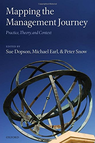 Mapping the Management Journey : Practice, Theory, and Context: Dopson, Sue; Earl, Michael; Snow, ...