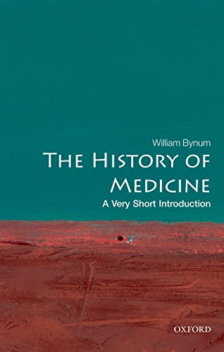 The History of Medicine: A Very Short: Bynum, William