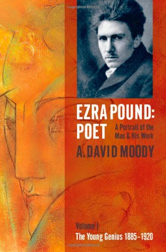 9780199215577: Ezra Pound: Poet - A Portrait of the Man and His Work, Vol. 1: The Young Genius 1885-1920