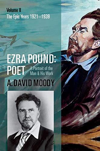 9780199215584: Ezra Pound: Poet: Volume II: The Epic Years: 2