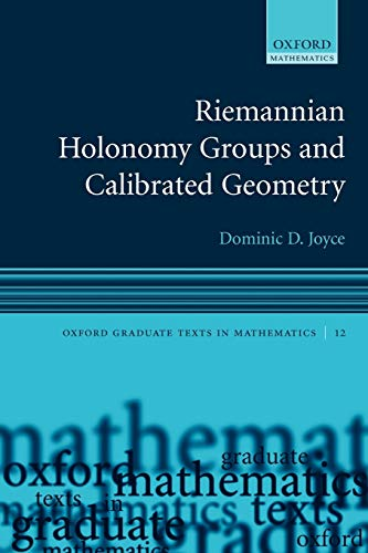 9780199215591: Riemannian Holonomy Groups and Calibrated Geometry (Oxford Graduate Texts in Mathematics)