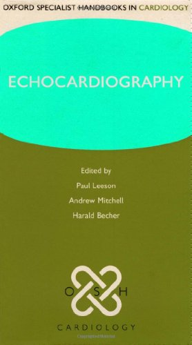 Echocardiography (Oxford Specialist Handbooks in Cardiology): Paul Leeson and