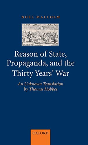 9780199215935: Reason of State, Propaganda, and the Thirty Years' War: An Unknown Translation by Thomas Hobbes