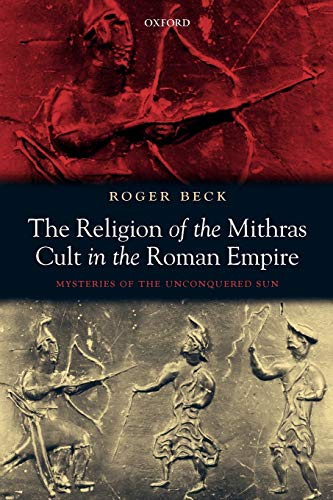9780199216130: The Religion of the Mithras Cult in the Roman Empire: Mysteries of the Unconquered Sun