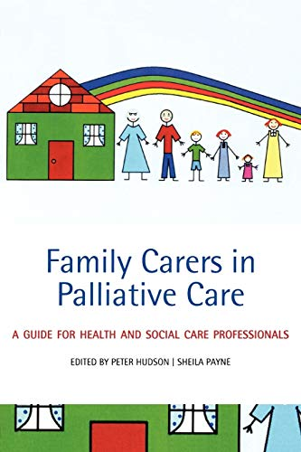 9780199216901: Family Carers in Palliative Care: A guide for health and social care professionals