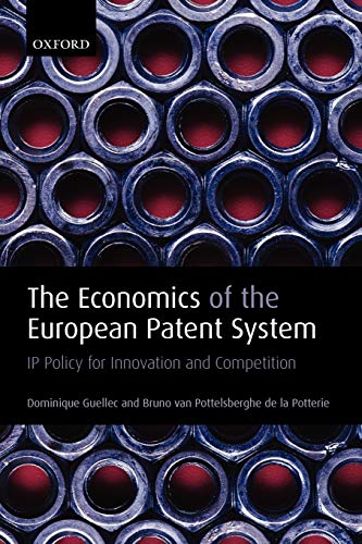 9780199216987: The Economics of the European Patent System: IP Policy for Innovation and Competition