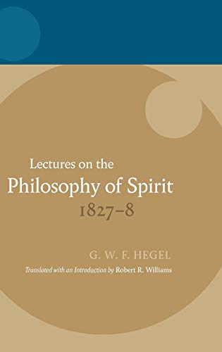 Lectures on the Philosophy of Spirit 1827-8 (Hegel Lectures) (0199217025) by Hegel, Georg Wilhelm Friedrich