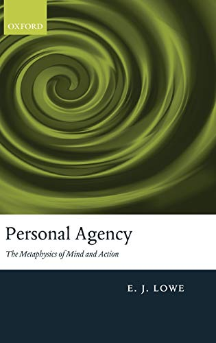 9780199217144: Personal Agency: The Metaphysics of Mind and Action