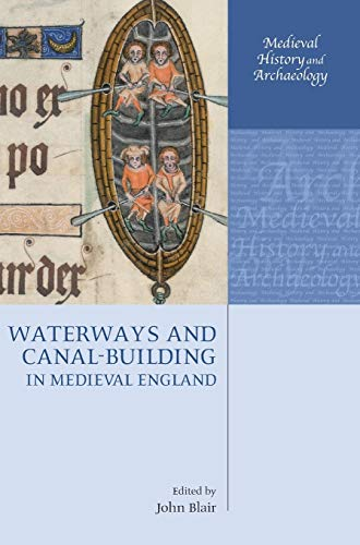 9780199217151: Waterways and Canal-Building in Medieval England (Medieval History and Archaeology)