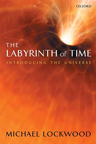 The Labyrinth of Time. Introducing the Universe.: LOCKWOOD, M.,