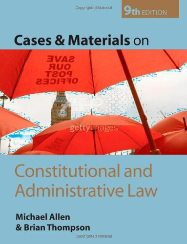 Cases and Materials on Constitutional and Administrative: Brian Thompson, Michael