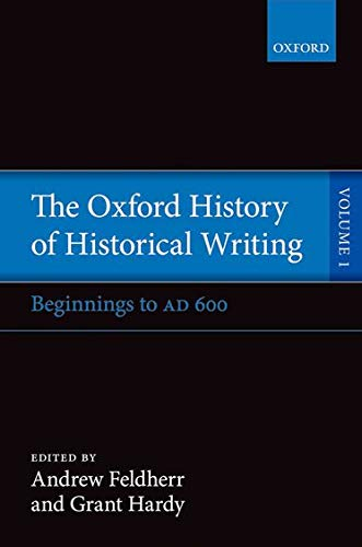 9780199218158: The Oxford History of Historical Writing: Volume 1: Beginnings to AD 600