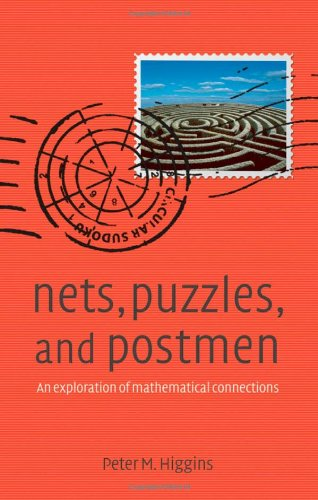 9780199218424: Nets, Puzzles and Postmen: An Exploration of Mathematical Connections