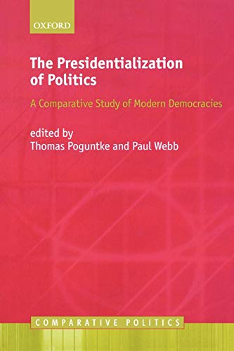 9780199218493: The Presidentialization of Politics: A Comparative Study of Modern Democracies