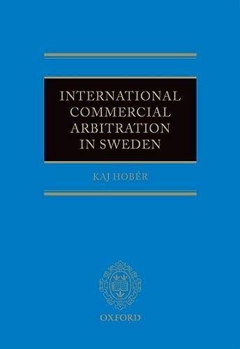 International Commercial Arbitration in Sweden: Prof. Dr Kaj