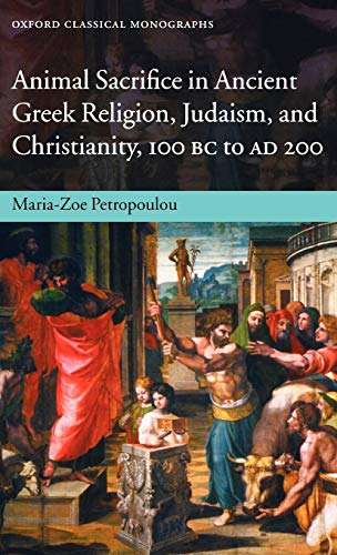 Animal Sacrifice in Ancient Greek Religion, Judaism,: Petropoulou, Maria-Zoe
