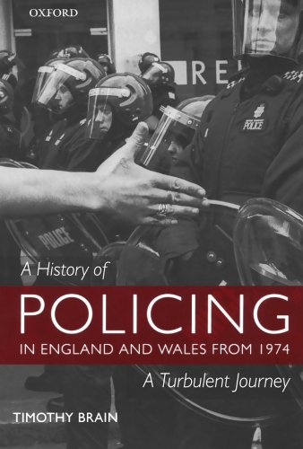 9780199218660: A History of Policing from 1974: The Turbulent Years