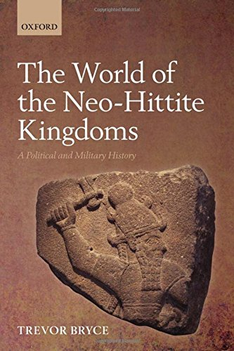9780199218721: The World of Neo-Hittite Kingdoms: A Political and Military History
