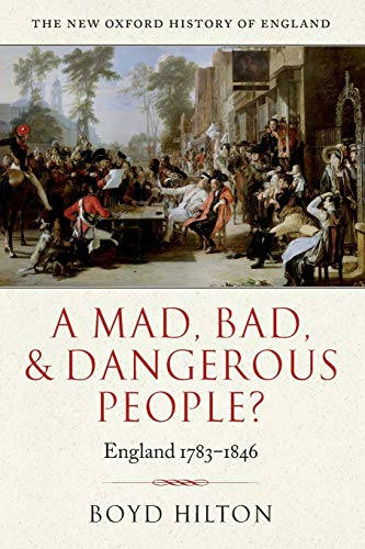 9780199218912: A Mad, Bad, and Dangerous People?: England 1783-1846 (New Oxford History of England)