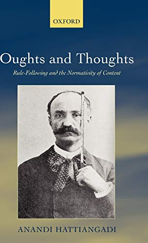 9780199219025: Oughts and Thoughts: Rule-Following and the Normativity of Content