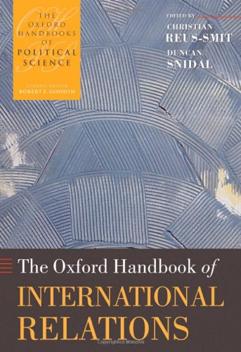 9780199219322: The Oxford Handbook of International Relations (OXFORD HANDBOOKS POL SCIENCE SERI OHPS C)