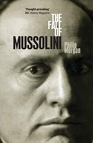 9780199219346: The Fall of Mussolini: Italy, the Italians, and the Second World War