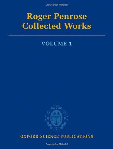 9780199219360: Roger Penrose: Collected Works: Volume 1: 1953-1967: v. 1 (Oxford Science Publications)