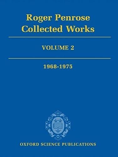 9780199219377: Roger Penrose: Collected Works: Volume 2: 1968-1975: v. 2 (Oxford Science Publications)