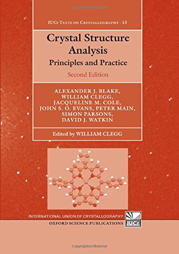 9780199219469: Crystal Structure Analysis: Principles and Practice (International Union of Crystallography Texts on Crystallography)