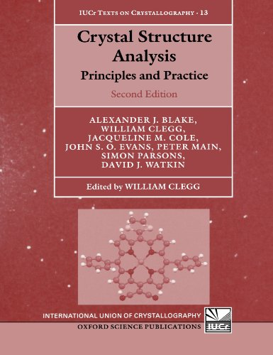 9780199219476: Crystal Structure Analysis: Principles and Practice (International Union of Crystallography Monographs on Crystallography)