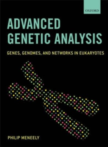 9780199219827: Advanced Genetic Analysis: Genes, Genomes, and Networks in Eukaryotes